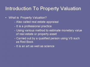 Introduction To Property Valuation What is Property Valuation
