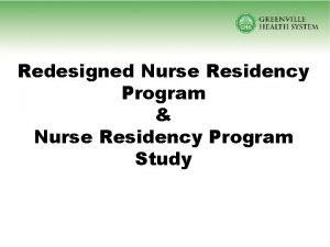 Redesigned Nurse Residency Program Nurse Residency Program Study