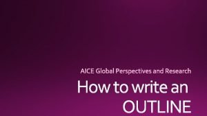 How to write an OUTLINE A An outline