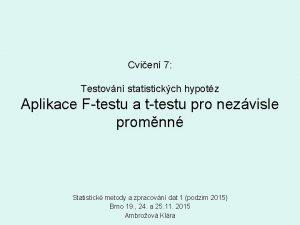 Cvien 7 Testovn statistickch hypotz Aplikace Ftestu a