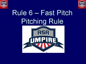 Rule 6 Fast Pitching Rule Presented By St