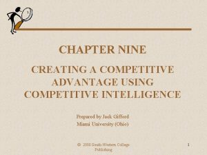 CHAPTER NINE CREATING A COMPETITIVE ADVANTAGE USING COMPETITIVE