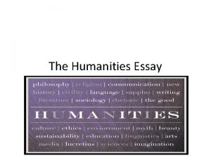 The Humanities Essay Humanities What are the Humanities