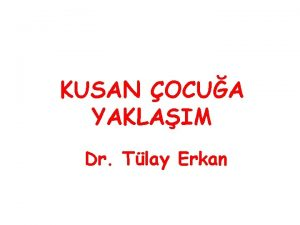 KUSAN OCUA YAKLAIM Dr Tlay Erkan Yutma Az