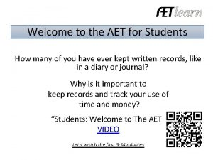 Welcome to the AET for Students How many