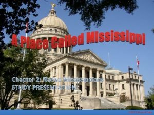 Chapter 2 Native Mississippians STUDY PRESENTATION 2013 Clairmont