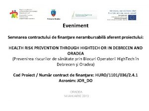 Eveniment Semnarea contractului de finanare nerambursabil aferent proiectului