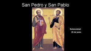 San Pedro y San Pablo Solemnidad 29 de
