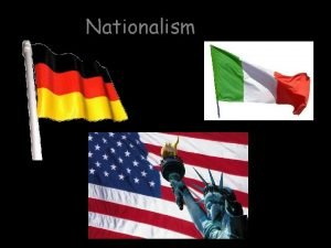 Nationalism Nationalism What is it 1 I can