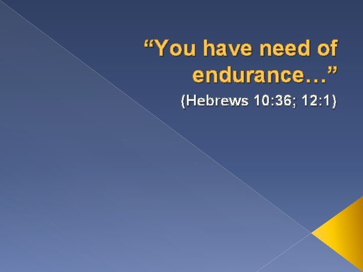You have need of endurance Hebrews 10 36