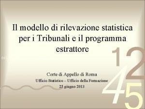 Il modello di rilevazione statistica per i Tribunali