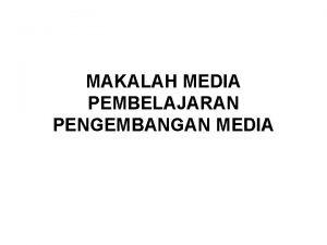 MAKALAH MEDIA PEMBELAJARAN PENGEMBANGAN MEDIA Pengembangan Media Visualisasi