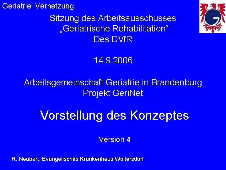 Geriatrie Vernetzung Sitzung des Arbeitsausschusses Geriatrische Rehabilitation Des