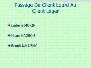 Passage Du Client Lourd Au Client Lger Isabelle