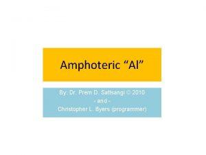 Amphoteric Al By Dr Prem D Sattsangi 2010