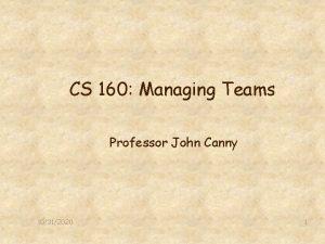 CS 160 Managing Teams Professor John Canny 10312020