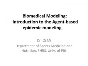 Biomedical Modeling Introduction to the Agentbased epidemic modeling
