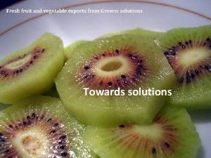 Fresh fruit and vegetable exports from Greece solutions