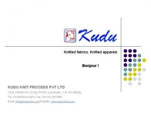 Knitted fabrics Knitted apparels Bonjour KUDU KNIT PROCESS