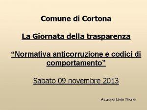 Comune di Cortona La Giornata della trasparenza Normativa