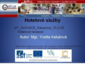 Hotelov sluby VYINOVACEKaluzova13 2 03 Hotelov recepce Autor
