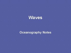 Waves Oceanography Notes Anatomy of a Wave Wave