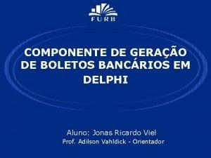 COMPONENTE DE GERAO DE BOLETOS BANCRIOS EM DELPHI