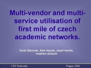 Multivendor and multiservice utilisation of first mile of