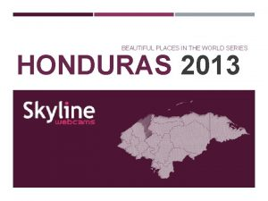 BEAUTIFUL PLACES IN THE WORLD SERIES HONDURAS 2013