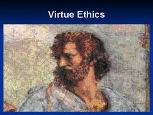 Virtue Ethics Return to Virtue The moral vacuity