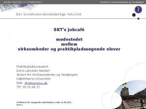 Skolen for Klinikassistenter og Tandplejere SKTs jobcaf mdestedet