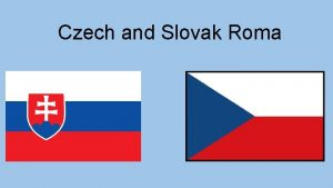 Czech and Slovak Roma Migration to Europe Roma