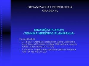 ORGANIZACIJA I TEHNOLOGIJA GRAENJA DINAMIKI PLANOVI TEHNIKA MRENOG