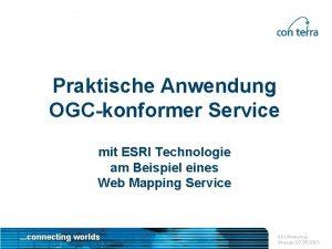 Praktische Anwendung OGCkonformer Service mit ESRI Technologie am