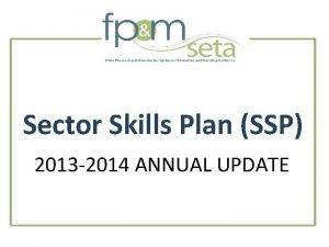 Sector Skills Plan SSP 2013 2014 ANNUAL UPDATE
