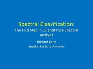 Spectral Classification The First Step in Quantitative Spectral