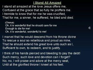 I Stand All Amazed I stand all amazed