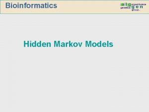 Bioinformatics Hidden Markov Models Markov Random Processes n