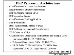 DSP Processor Architecture Classification of Processor Applications Requirements