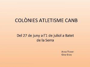 COLNIES ATLETISME CANB Del 27 de juny a