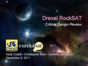 Drexel Rock SAT Critical Design Review Kelly Collett
