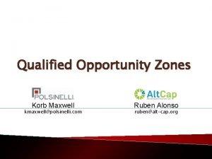 Qualified Opportunity Zones Korb Maxwell kmaxwellpolsinelli com Ruben