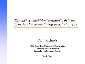 Retrofitting a MultiUnit Residential Building To Reduce Purchased