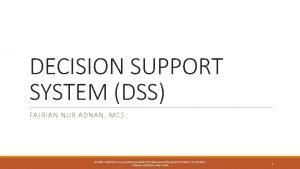 DECISION SUPPORT SYSTEM DSS FAJRIAN NUR ADNAN MCS