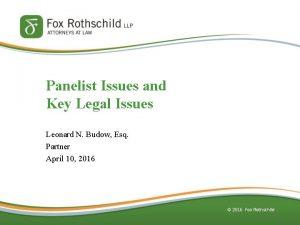 Panelist Issues and Key Legal Issues Leonard N