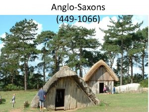 AngloSaxons 449 1066 I American culture has been