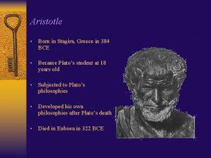 Aristotle Born in Stagira Greece in 384 BCE