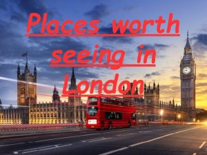 Places worth seeing in London London Eye also