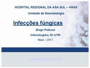 HOSPITAL REGIONAL DA ASA SUL HRAS Unidade de