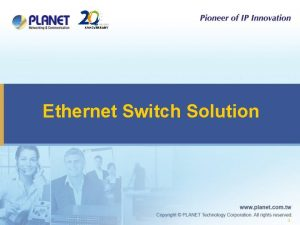 Ethernet Switch Solution 1 Ethernet Switch Products u